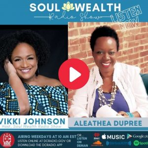 Soul Wealth Interview with Aleathea Dupree